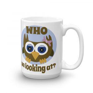 Who Ya Looking At Owl Coffee Mug
